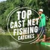 Top Cast Net Fishing Catches