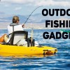 Top 10 Latest Outdoor Fishing Gadget Innovations You Should Have